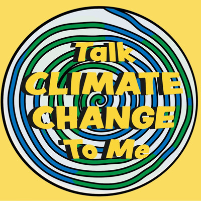 Talk Climate Change to Me