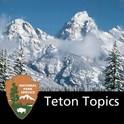 Teton Topics