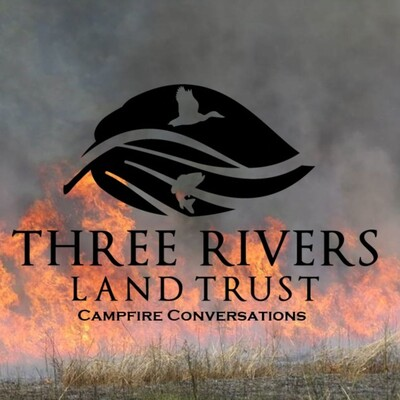 Three Rivers Land Trust Campfire Conversations
