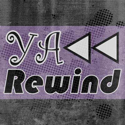 YA Rewind