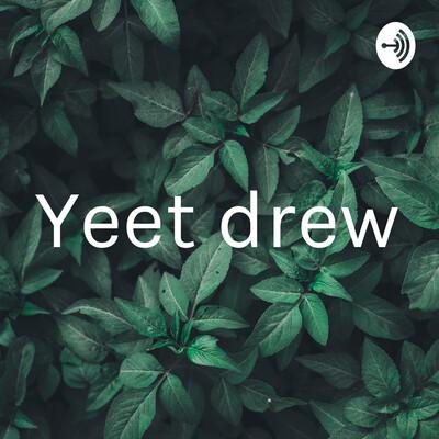 Yeet drew