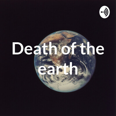 Death of the earth
