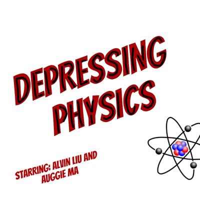 Depressing Physics