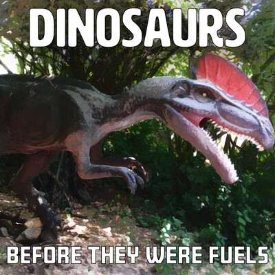 Dinosaurs: Before They Were Fuels (mp3)