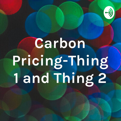 Carbon Pricing-Thing 1 and Thing 2