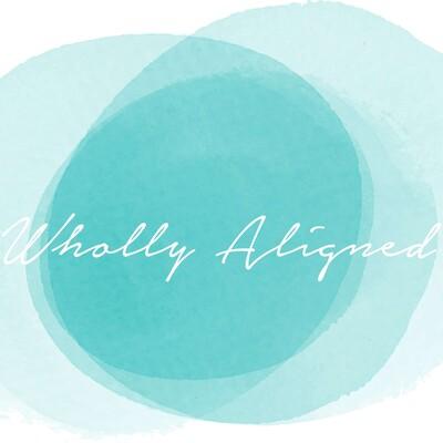 Ciara's Wholly Aligned Podcast