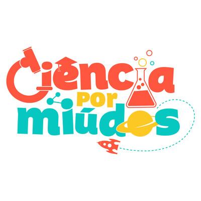 Ciência por Miúdos