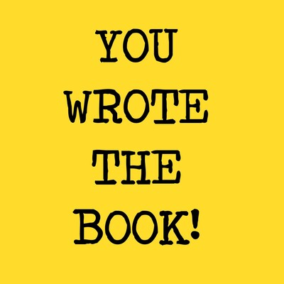You Wrote The Book!