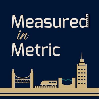 Measured in Metric