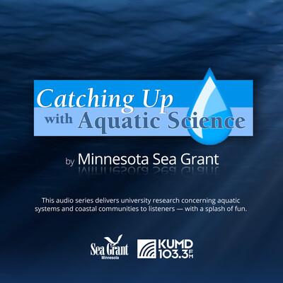 MN Sea Grant: Catching Up With Aquatic Science