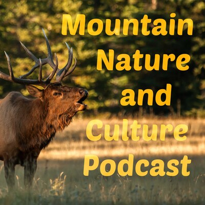 Mountain Nature and Culture Podcast