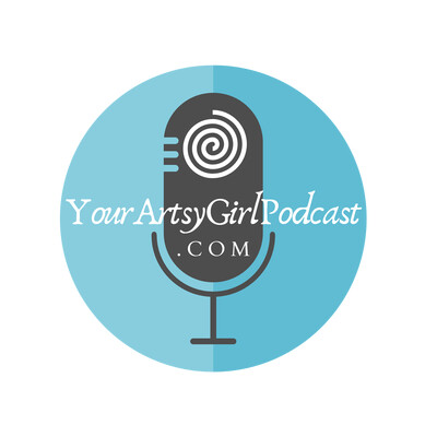 YourArtsyGirlPodcast