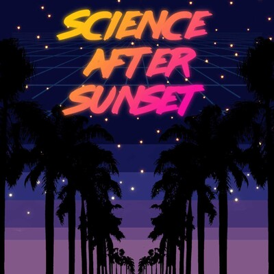 Science after Sunset