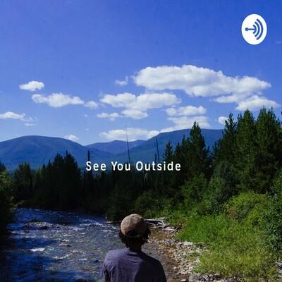 See You Outside