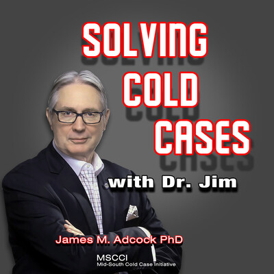 Solving Cold Cases with Dr. Jim