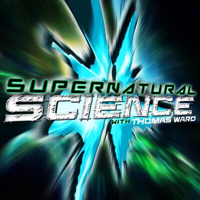 Supernatural Science with Thomas Ward