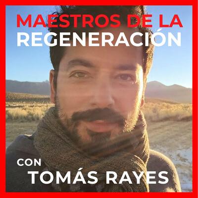 Radio Maestros de la Regeneracion con Tomás Rayes