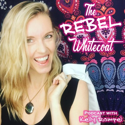 Rebel Whitecoat Podcast|Natural Medicine|Anxiety Relief|Spirituality|Health Made Simple