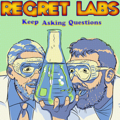 Regret Labs Podcast: Science   Comedy   Humility