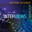 InterViews from The National Academy of Sciences