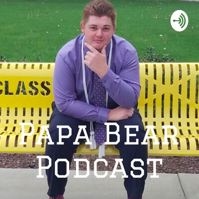 Papa Bear Podcast