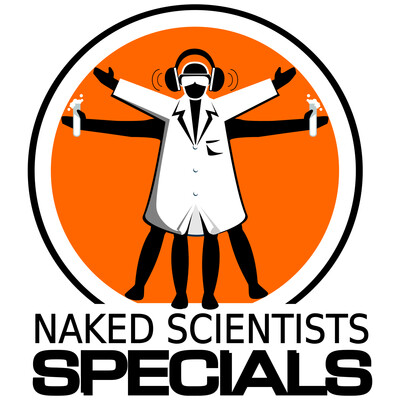 Naked Scientists, In Short Special Editions Podcast