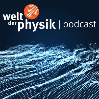 Welt der Physik   Podcast