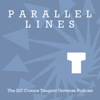 Parallel Lines: The DC Comics Tangent Universe Podcast