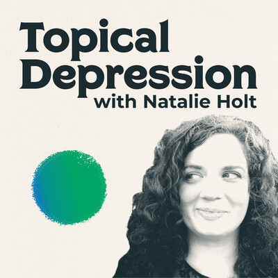 Topical Depression with Natalie Holt