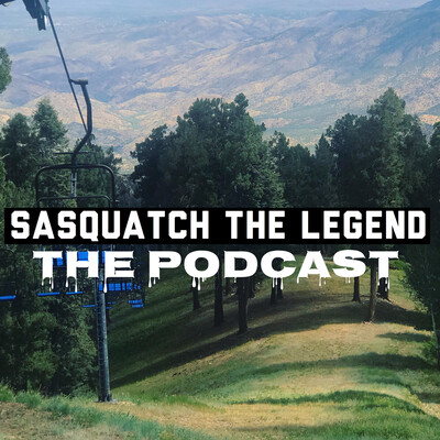 Sasquatch The Legend The Podcast