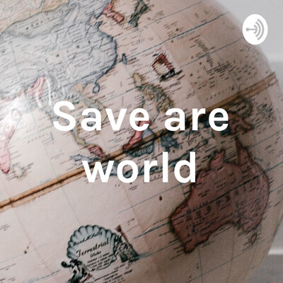Save are world