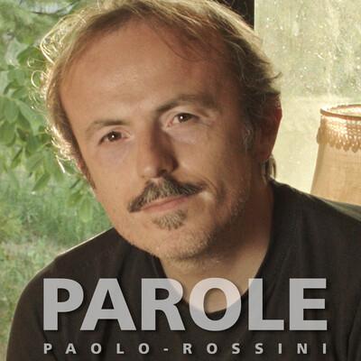 PAROLE di Paolo Rossini