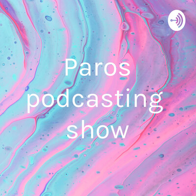 Paros podcasting show