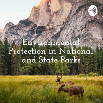 Environmental Protection in National and State Parks