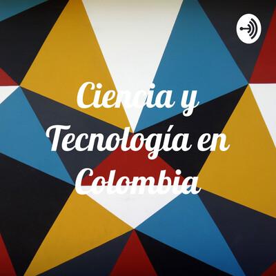 Ciencia y Tecnología en Colombia