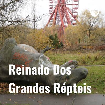 Reinado Dos Grandes Répteis: Os Dinossauros