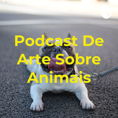 Podcast De Arte Sobre Animais