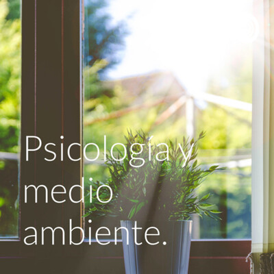 Psicología y medio ambiente.