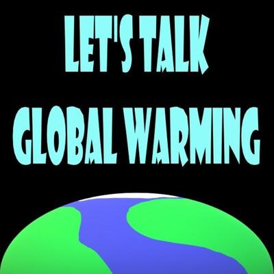 Let's Talk Global Warming