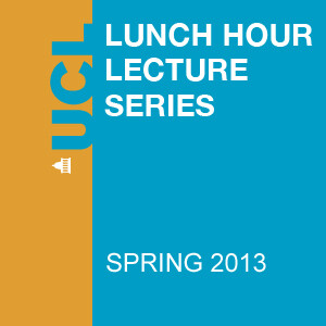 Lunch Hour Lectures - Spring 2013 - Audio