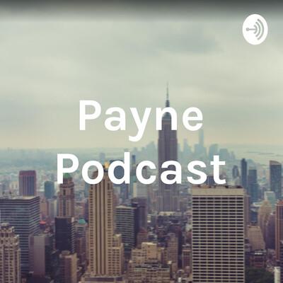 Payne Podcast