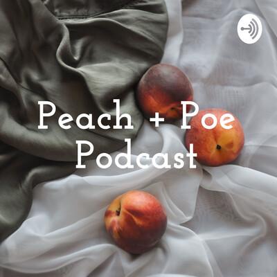 Peach + Poe Podcast