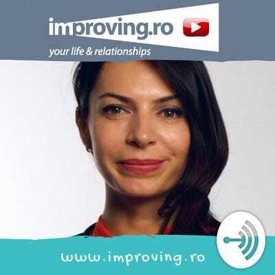 Improving (life&relationships) cu Irina Doiciu