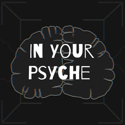 In Your Psyche