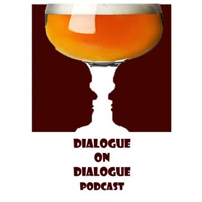 Dialogue on Dialogue