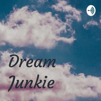 Dream Junkie