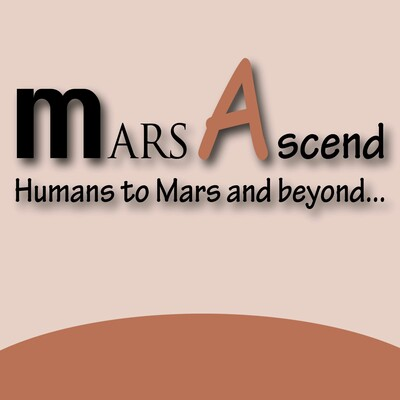 Mars Ascend-Humans to Mars and Beyond