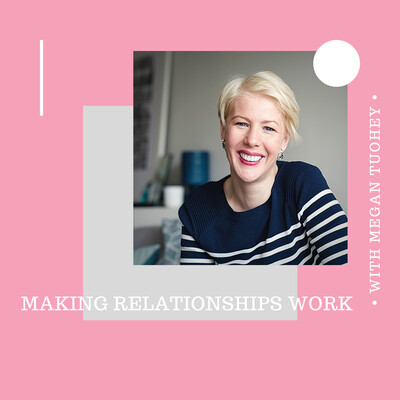 Meg Tuohey - Making Relationships Work