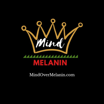 Mind Over Melanin Podcast