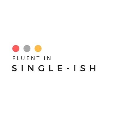 Fluent in Single-ish
